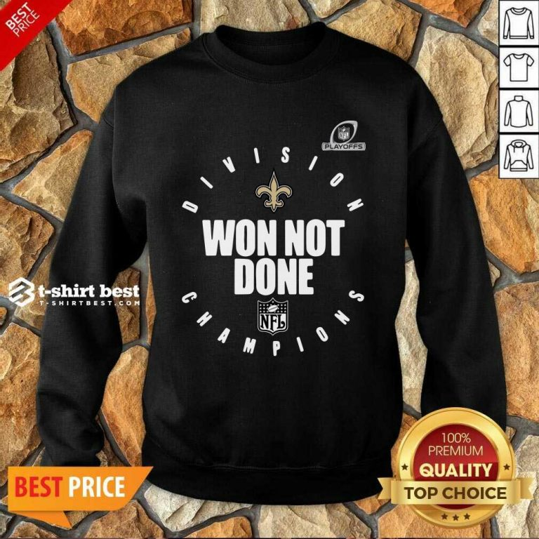 NFL Playoffs New Orleans Saints Division Champions Won Not Done Sweatshirt - Design By 1tees.com