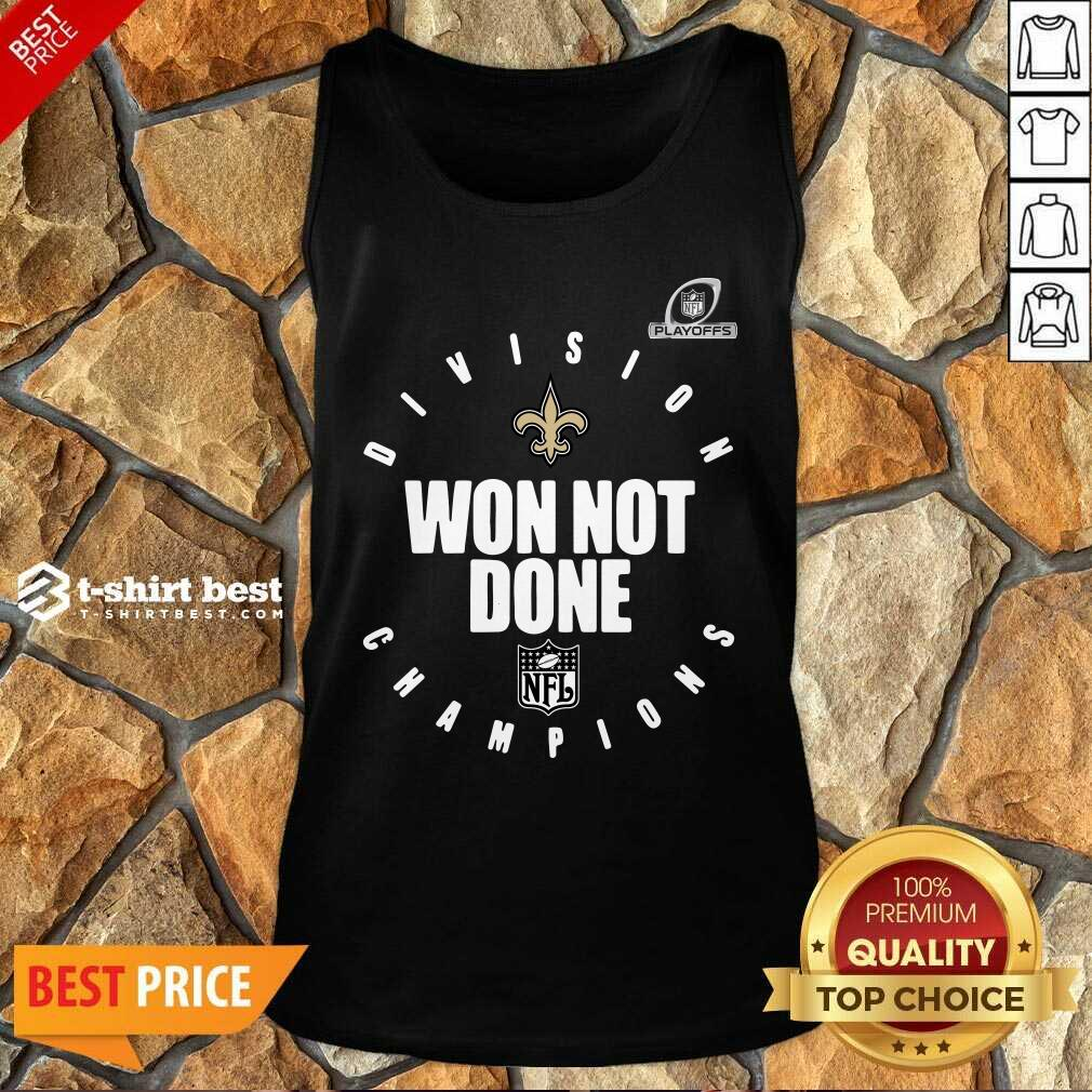 NFL Playoffs New Orleans Saints Division Champions Won Not Done Tank Top - Design By 1tees.com