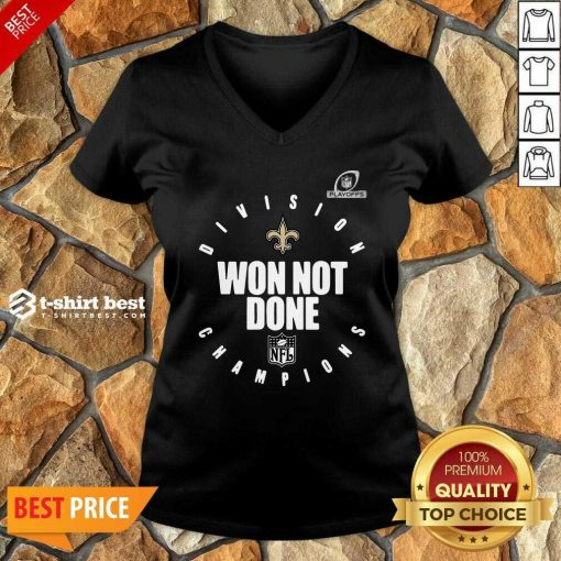 Top NFL Playoffs New Orleans Saints Division Champions Won Not Done V-neck - Design By 1tees.com