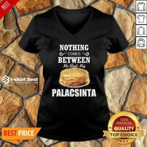 Nothing Comes Between Me And My Palacsinta V-neck - Design By 1tees.com