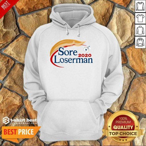 Sore Loserman 2020 Hoodie - Design By 1tees.com