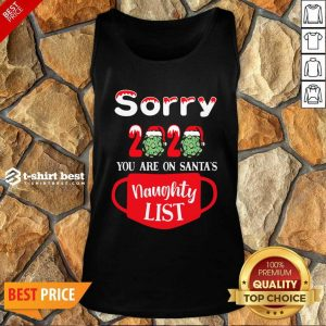 Sorry 2020 You Are On Santas Naughty List Tank Top - Design By 1tees.com