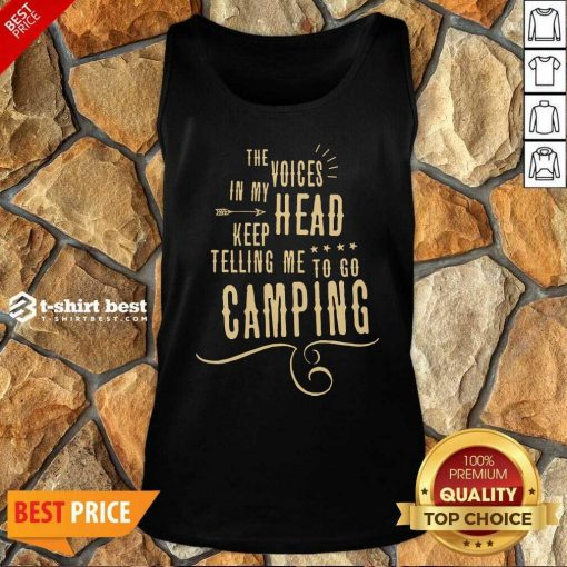 The Voices Head Keep Telling Me To Go Camping Tank Top - Design By 1tees.com