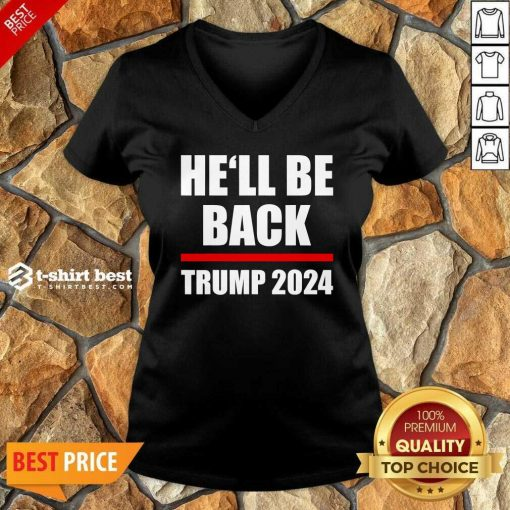 Trump 2024 For President He'll Be Back V-neck - Design By 1tees.com