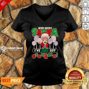 Who Need Santa I've Got Grandma V-neck - Design By 1tees.com