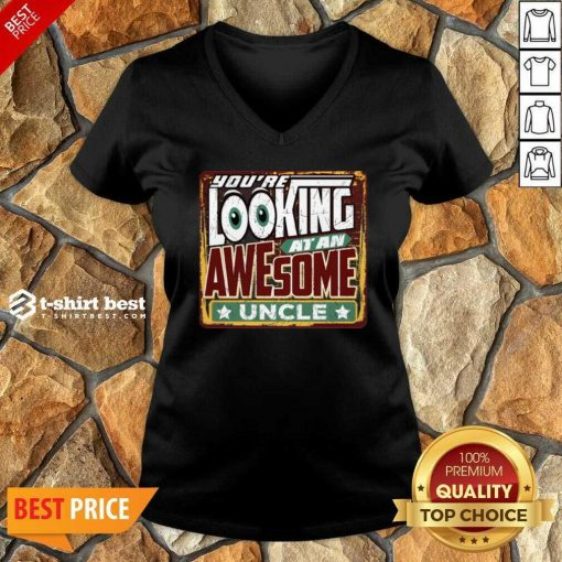 You're Looking At An Awesome Uncle V-neck - Design By 1tees.com