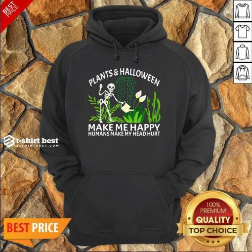 Gardening Plants And Halloween Make Me Happy Humans Make My Head Hurt Hoodie - Design By 1tees.com