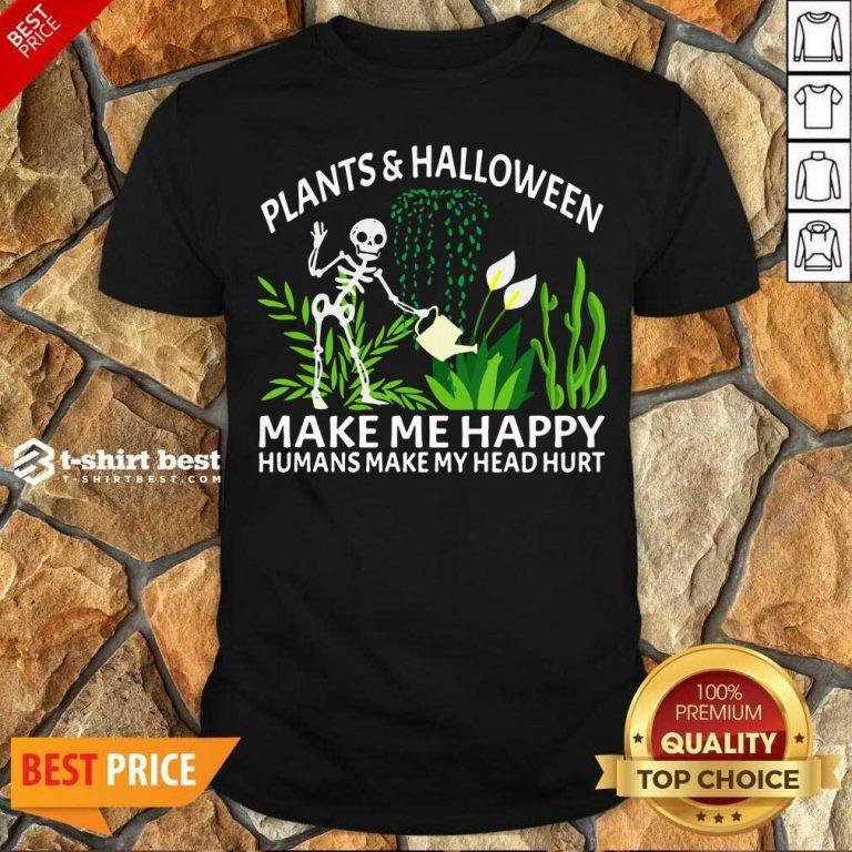 Funny Gardening Plants And Halloween Make Me Happy Humans Make My Head Hurt Shirt - Design By 1tees.com