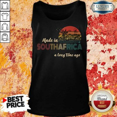 AnnoyedMade In South Africa A Long Time Ago 5 Tank Top