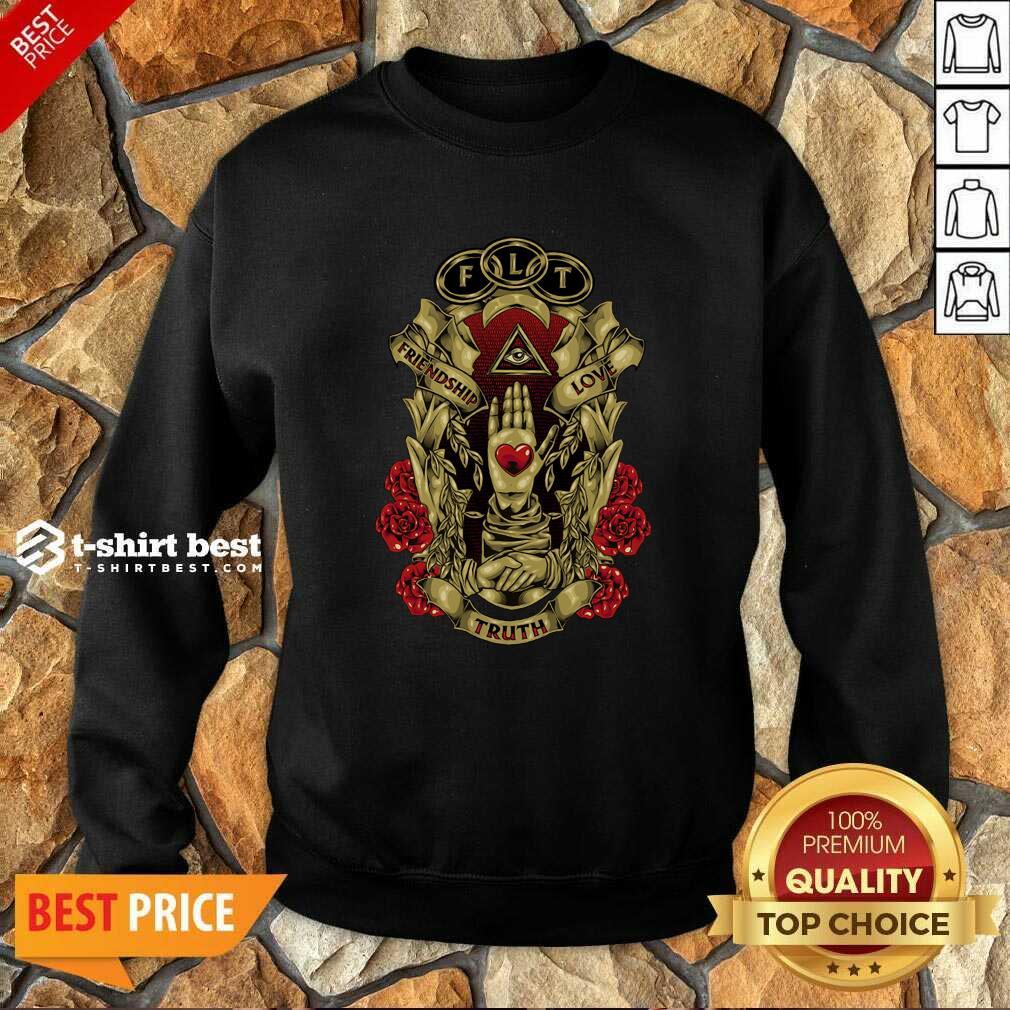 FLT Friendship Love Truth Sweatshirt - Design By 1tees.com