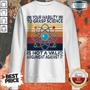 Bewildered Grasp Science Is Not A Valid Argument Against 2 Sweatshirt