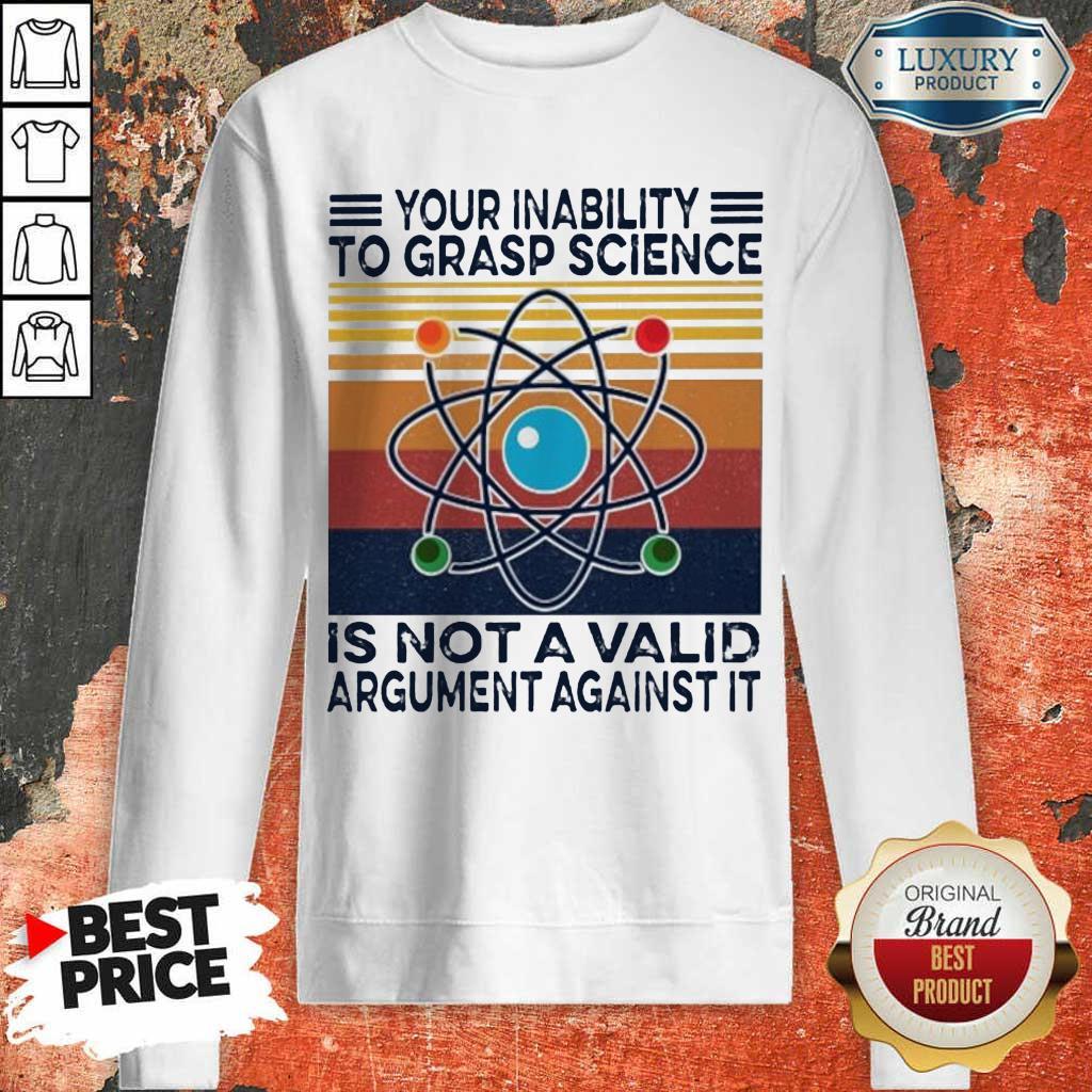 Bewildered Grasp Science Is Not A Valid Argument Against 2 Sweatshirt