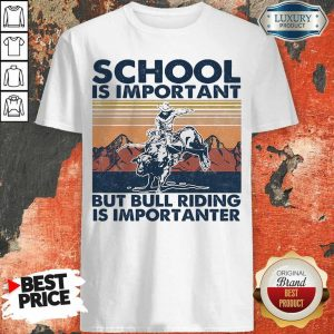 Bored 1 Bull Riding Is Importanter Vintage Shirt