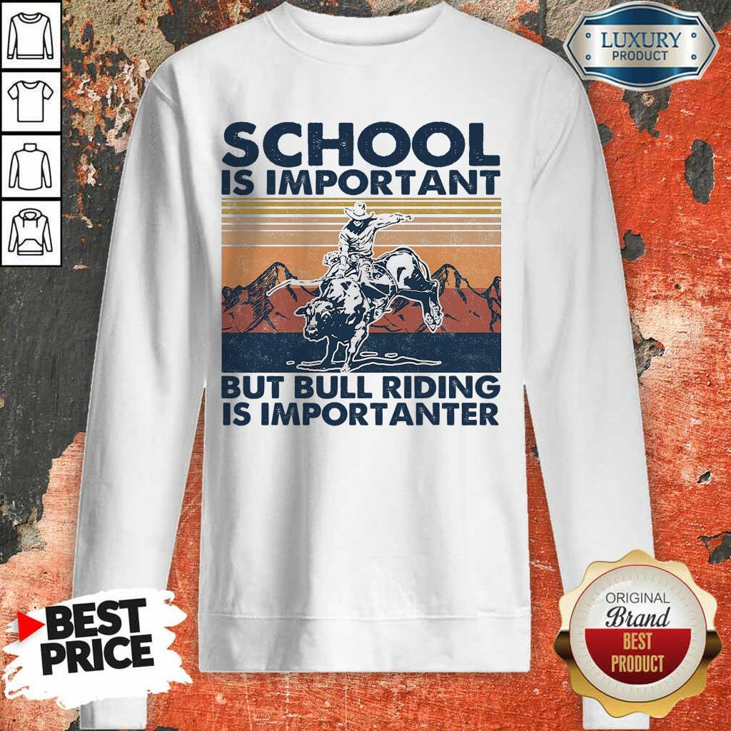 Bored 1 Bull Riding Is Importanter Vintage Sweatshirt
