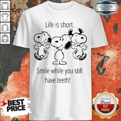 CheatedSnoopy Life Is Short Smile While 1 Teeth Shirt