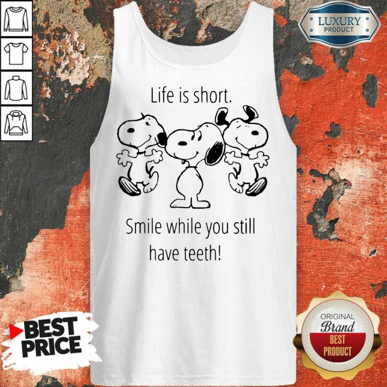 CheatedSnoopy Life Is Short Smile While 1 Teeth Tank Top