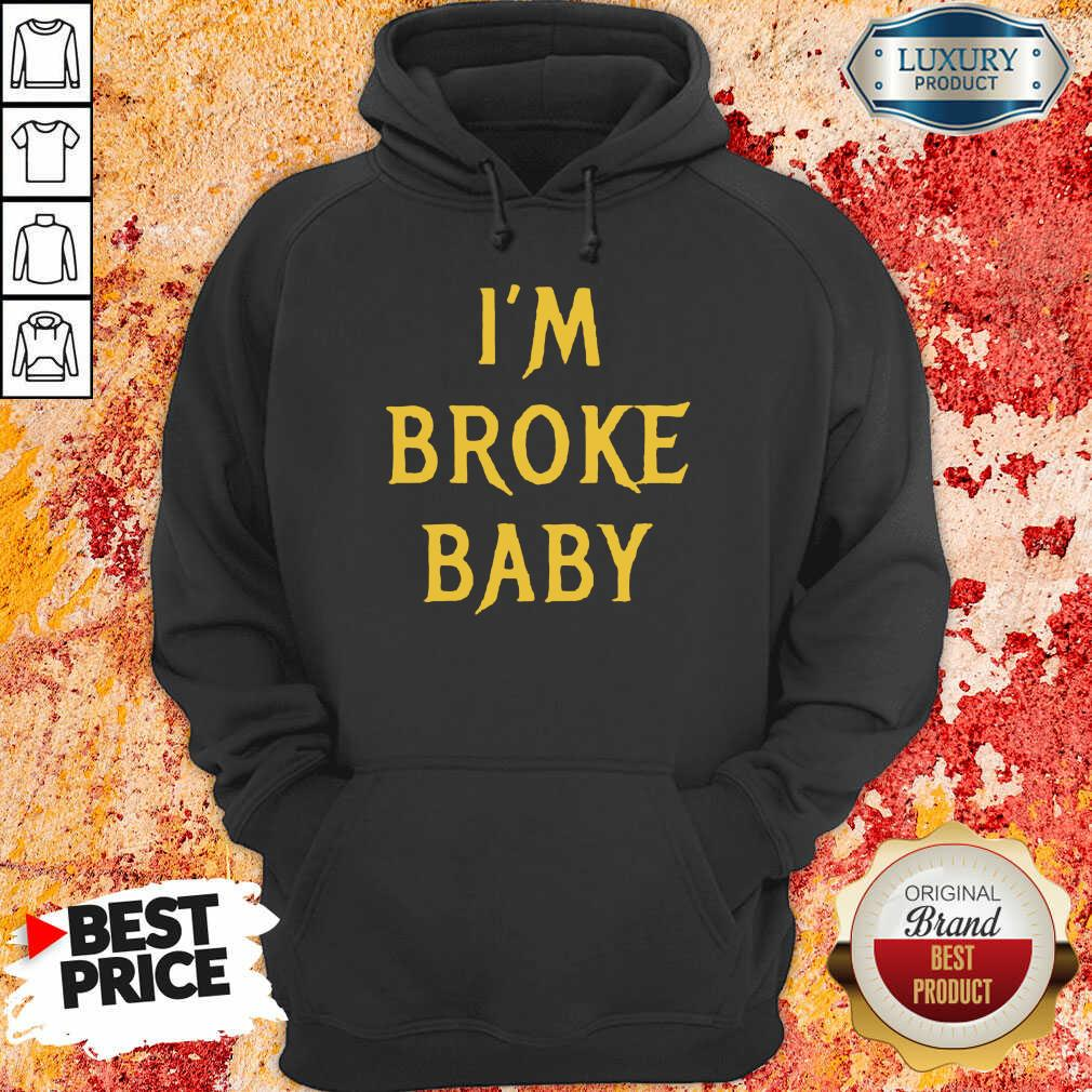 Delighted Im Broke Baby 11 Hoodie - Design by T-shirtbest.com