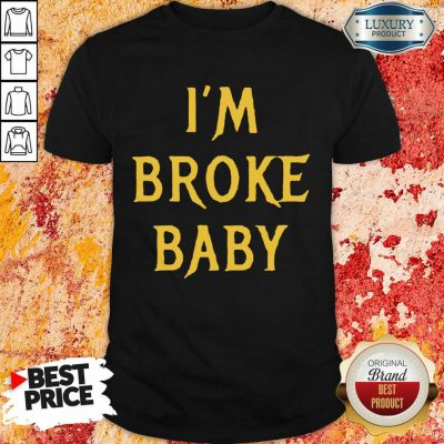 Delighted Im Broke Baby 11 Shirt - Design by T-shirtbest.com