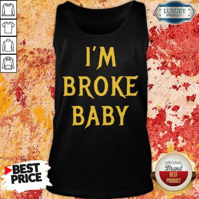 Delighted Im Broke Baby 11 Tank Top - Design by T-shirtbest.com
