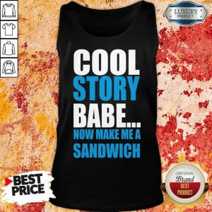 Depressed Cool Story Babe Now 2 Make Me A Sandwich Tank Top - Design by T-shirtbest.com