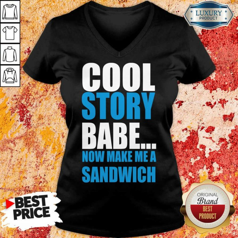 Depressed Cool Story Babe Now 2 Make Me A Sandwich V-neck - Design by T-shirtbest.com