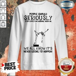 Emotional Seriously Stop Expecting Normal 5 Its Never Going To Happen Skull Sweatshirt - Design by T-shirtbest.com