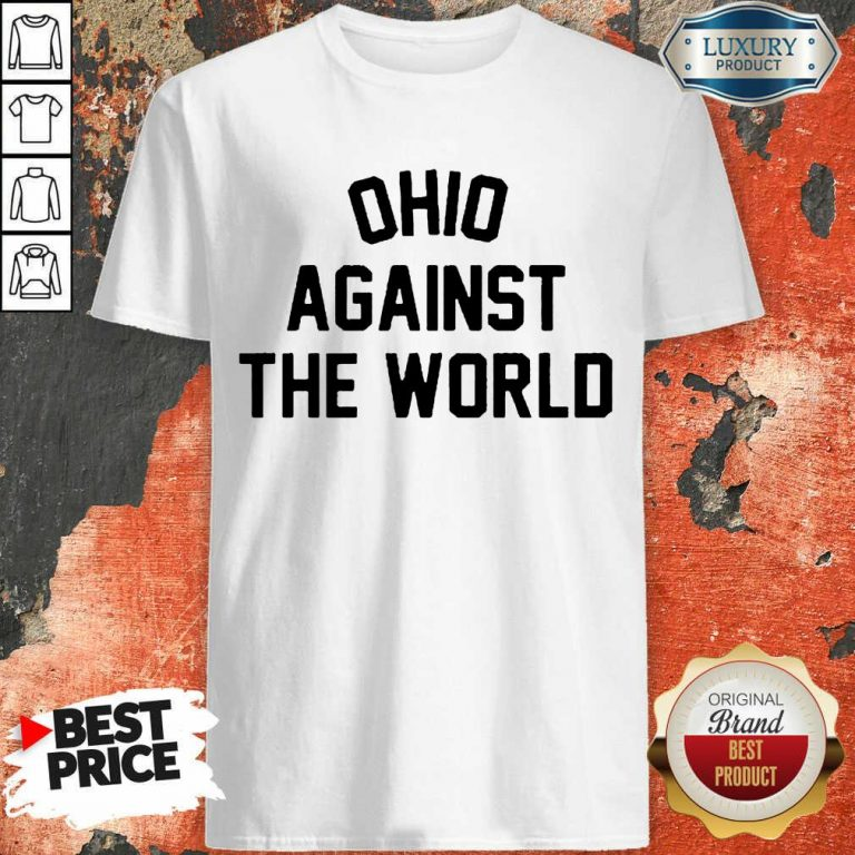 Excited OHIO Against The World 5 Shirt - Design By T-Shirtbest.com