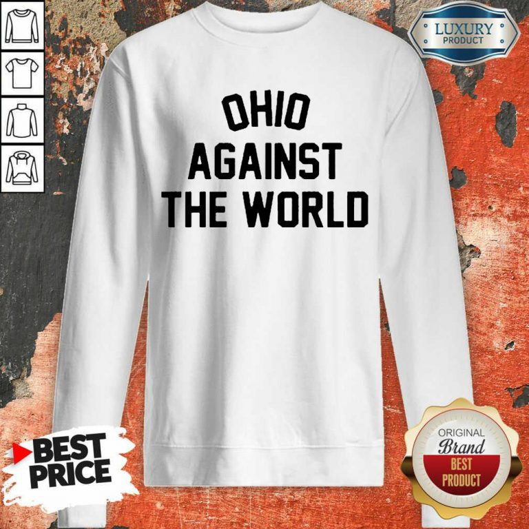 Excited OHIO Against The World 5 Sweatshirt - Design By T-Shirtbest.com