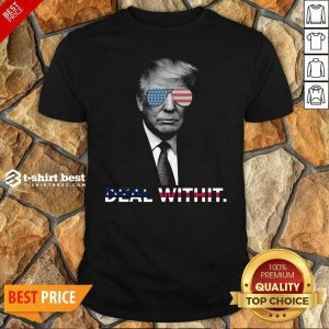 Donald Trump Deal Withit American Flag Shirt - Design By 1tees.com