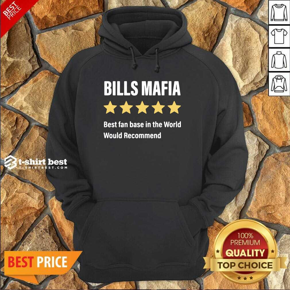 Buffalo Bills Mafia Best Fanbase In The World Would Recommend Hoodie - Design By 1tees.com