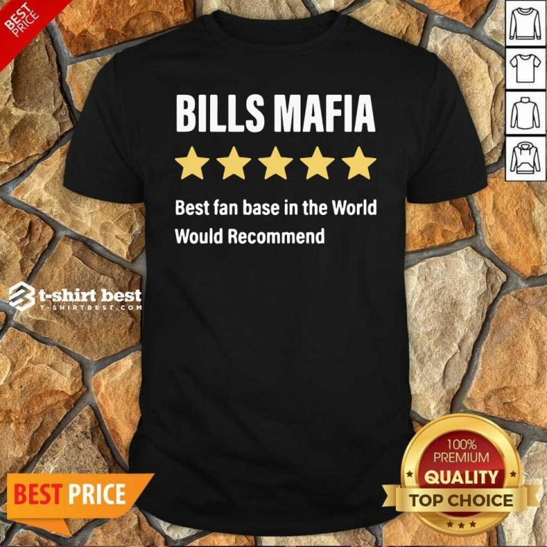 Buffalo Bills Mafia Best Fanbase In The World Would Recommend Shirt - Design By 1tees.com