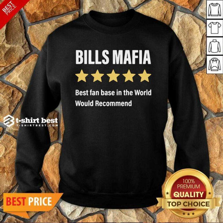 Buffalo Bills Mafia Best Fanbase In The World Would Recommend Sweatshirt - Design By 1tees.com