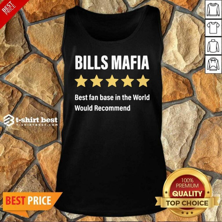 Buffalo Bills Mafia Best Fanbase In The World Would Recommend Tank Top - Design By 1tees.com