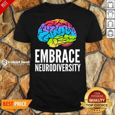 Embrace Neurodiversity Brain Adhd Autism Asd Awareness Shirt - Design By 1tees.com