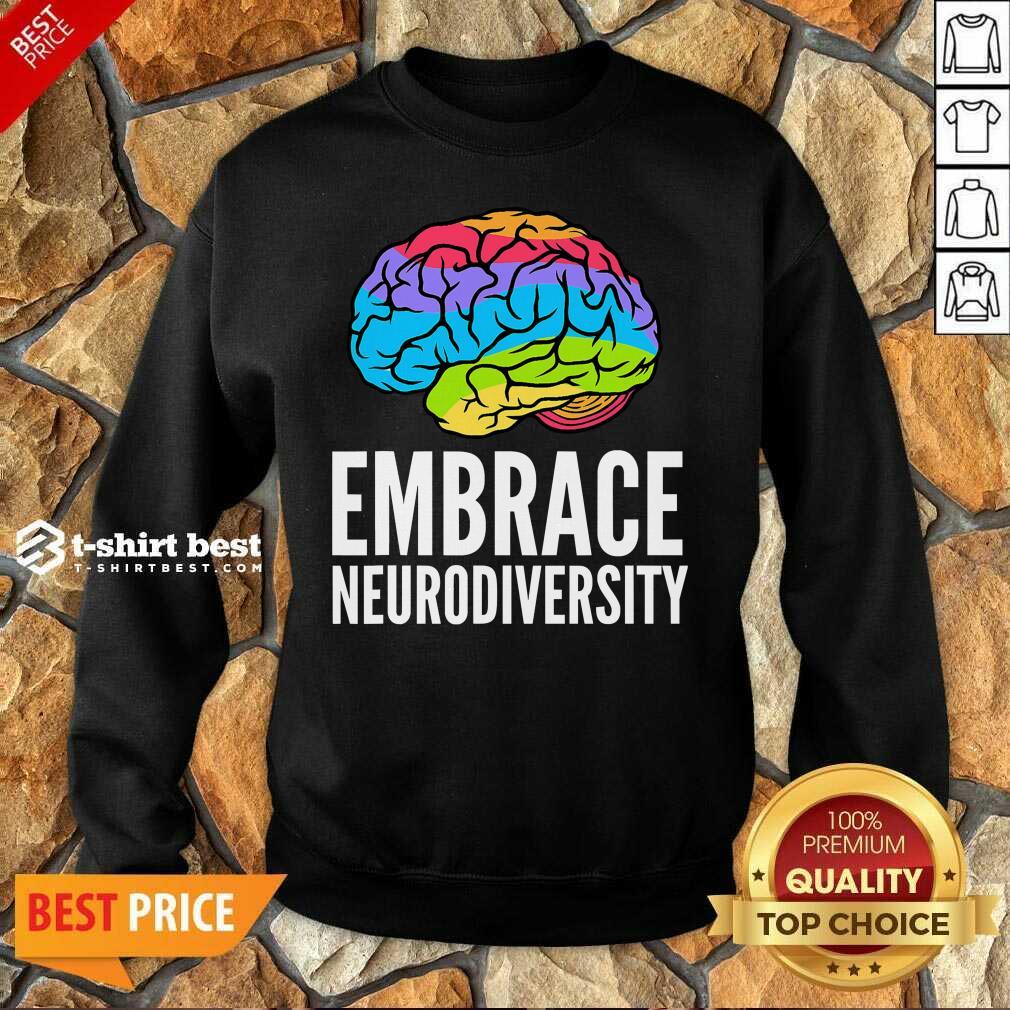 Embrace Neurodiversity Brain Adhd Autism Asd Awareness Sweatshirt - Design By 1tees.com