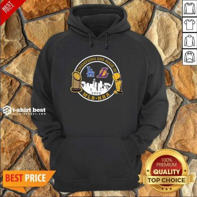 Champions Are Made In Los Angeles Dodgers And Lakers Mlb Nba 2020 Hoodie - Design By 1tees.com