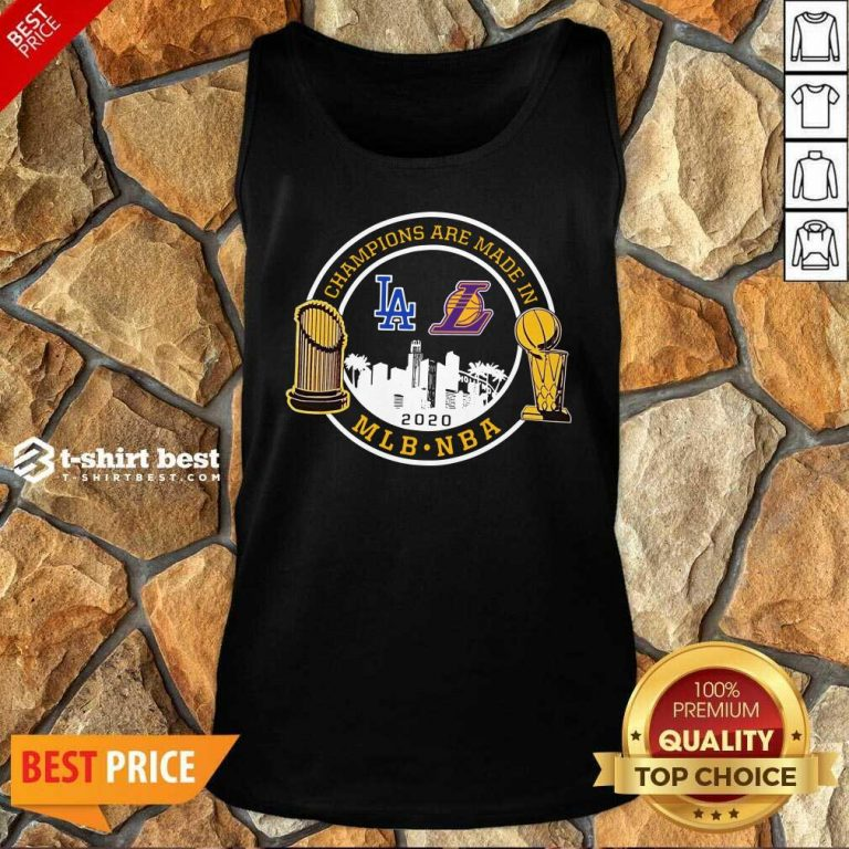 Champions Are Made In Los Angeles Dodgers And Lakers Mlb Nba 2020 Tank Top - Design By 1tees.com