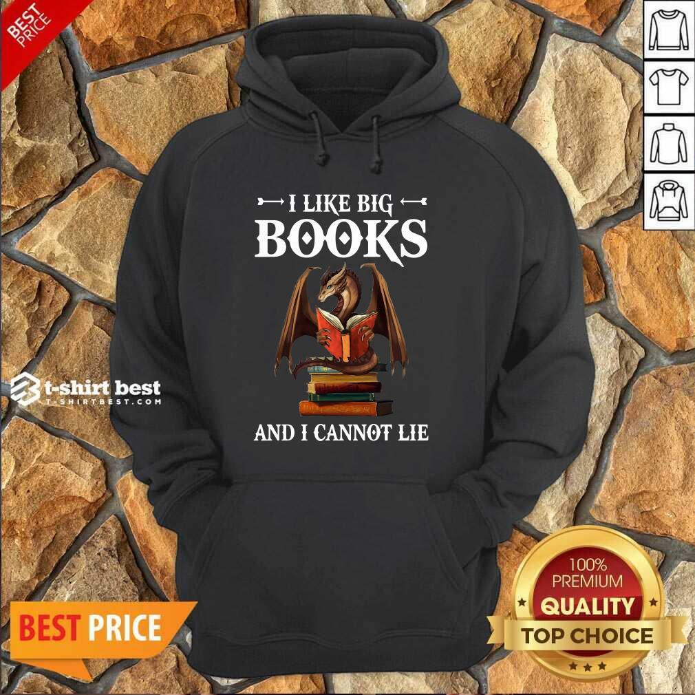 Dragon I Like Big Books And I Cannot Lie Hoodie - Design By 1tees.com