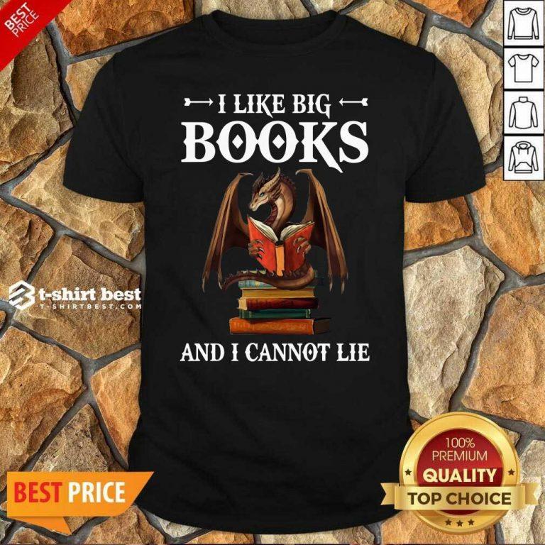 Dragon I Like Big Books And I Cannot Lie Shirt - Design By 1tees.com