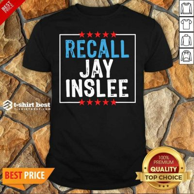Recall Jay Inslee Stars Election Shirt - Design By 1tees.com
