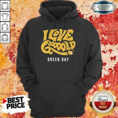 Irritated 9Love Gooooold Green Bay Football Hoodie