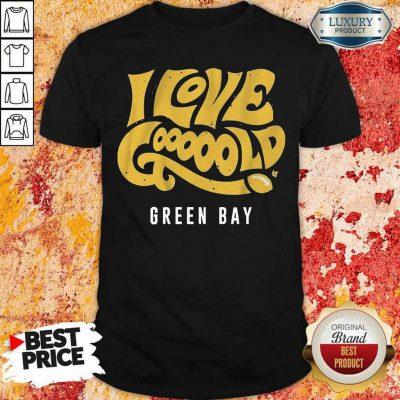 Irritated 9Love Gooooold Green Bay Football Shirt