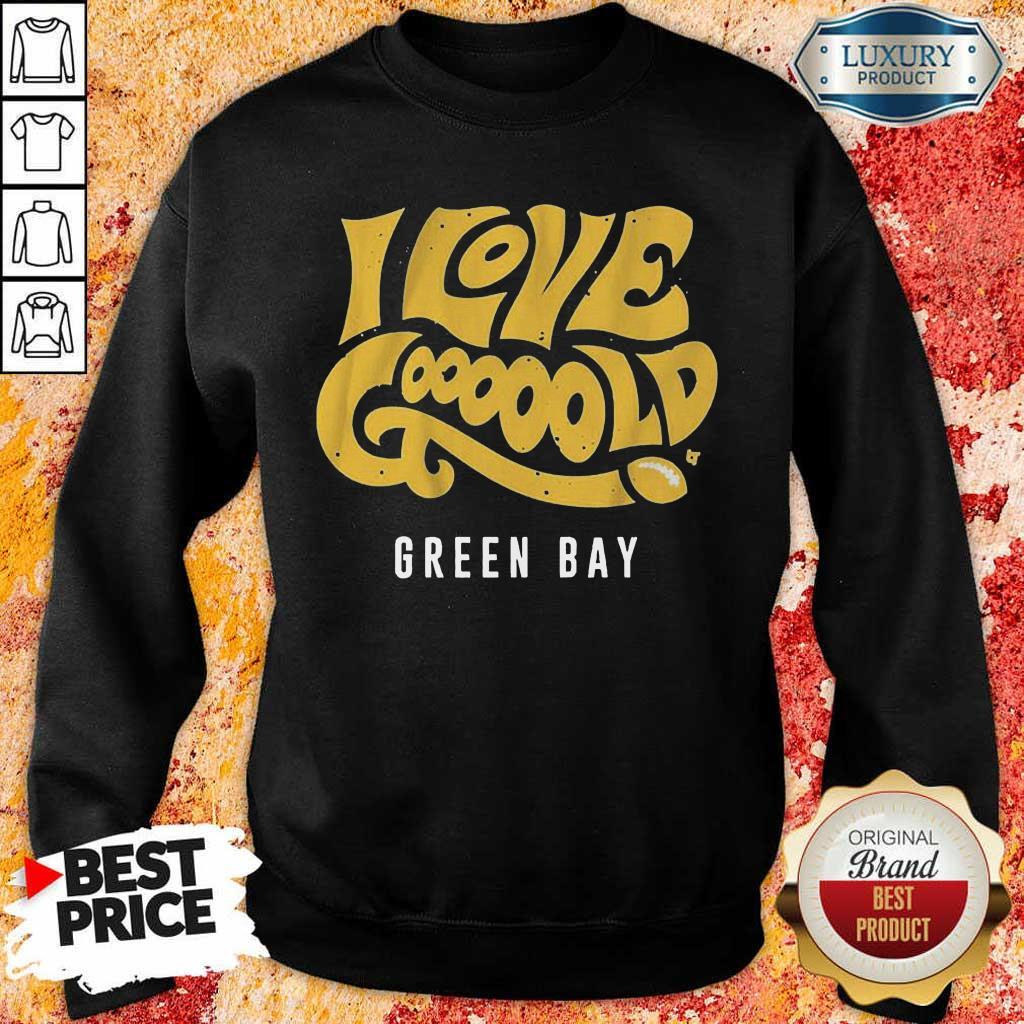Irritated 9Love Gooooold Green Bay Football Sweatshirt