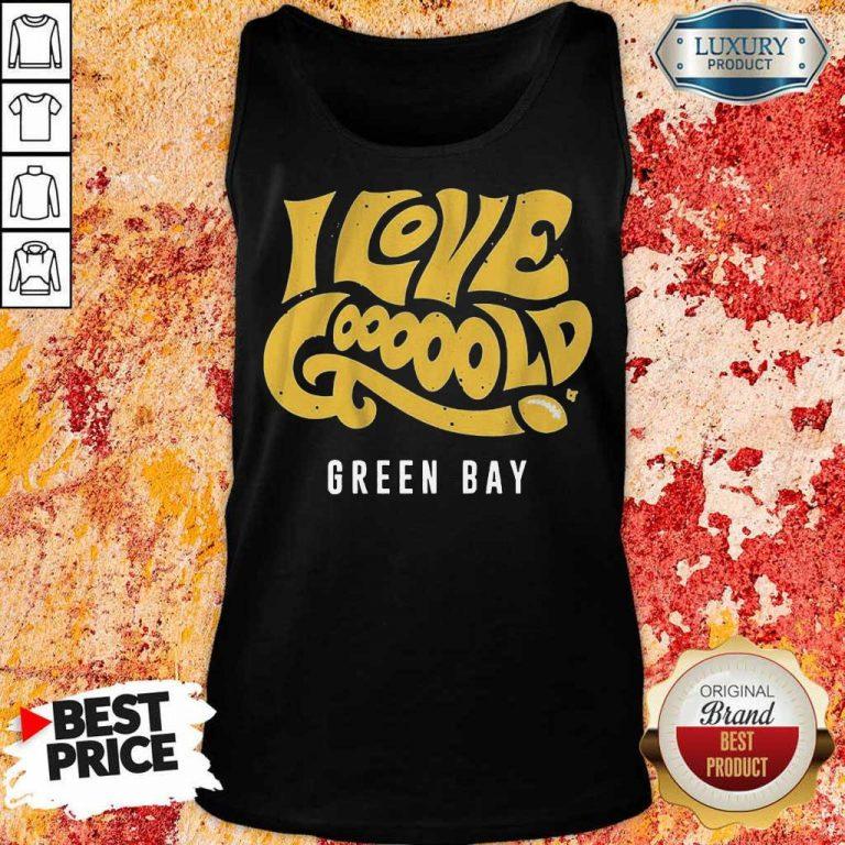 Irritated 9Love Gooooold Green Bay Football Tank Top