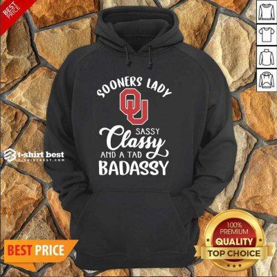 Oklahoma Sooners Lady Sassy Classy And A Tad Badassy Hoodie - Design By 1tees.com