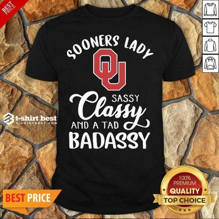 Oklahoma Sooners Lady Sassy Classy And A Tad Badassy Shirt - Design By 1tees.com
