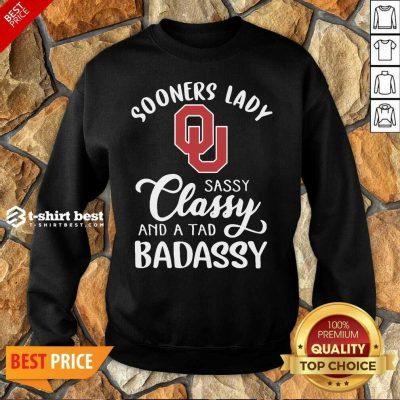 Oklahoma Sooners Lady Sassy Classy And A Tad Badassy Sweatshirt - Design By 1tees.com