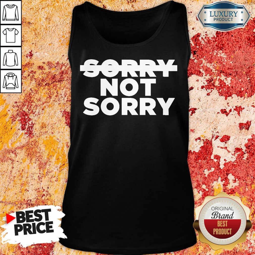 Nonplussed No Sorry 4 Not Sorry Tank Top - Design by T-shirtbest.com