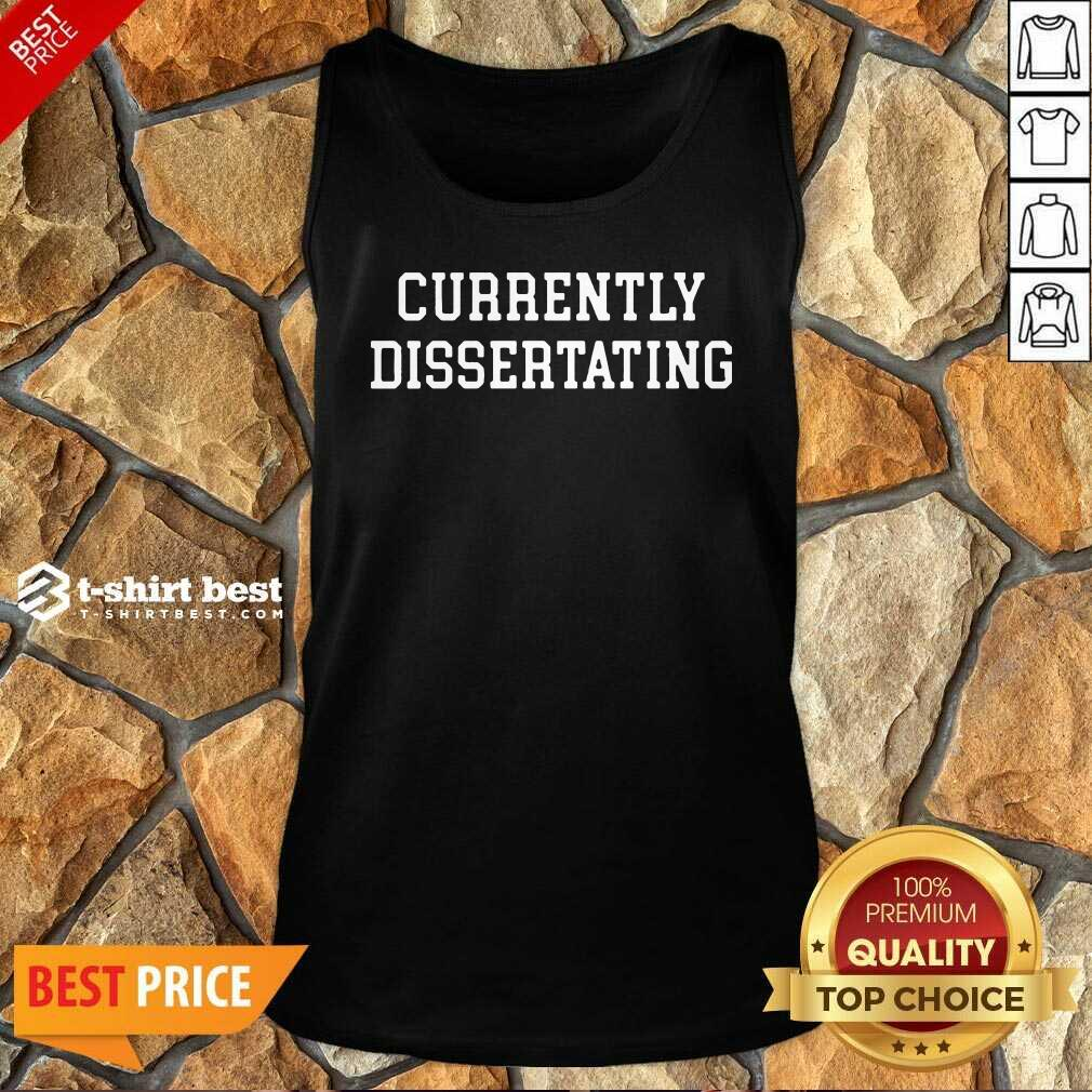 Currently Dissertating 2021 Tank Top - Design By 1tees.com