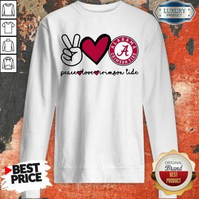 Original Peace Love And Alabama Crimson Logo 2021 Sweatshirt